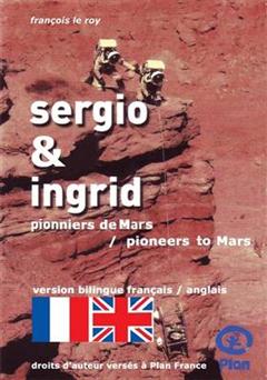 Sergio & Ingrid: Pioneers to Mars