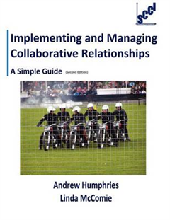 Implementing and Managing Collaborative Relationships - A Simple Guide