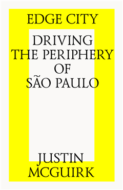 EDGE CITY: DRIVING THE PERIPHERY OF SAO PAULO