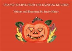 Orange Recipes From The Rainbow Kitchen