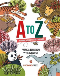 A to Z An Animal Alphabet in Five Languages