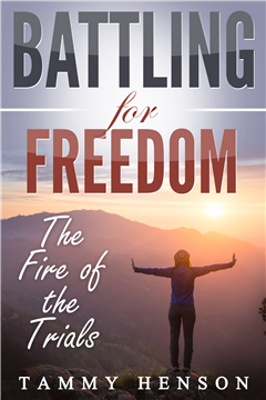 Battling for Freedom: The Fire of the Trials