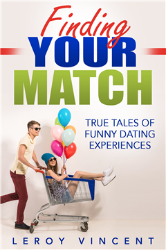 Finding Your Match: True Tales of Funny Dating Experiences