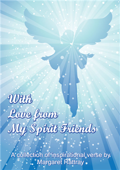 With Love from My Spirit Friends - A Collection of Inspirational Verse