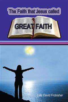 The Faith that Jesus Called Great Faith