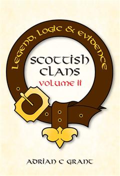 Scottish Clans Legend, Logic and Evidence Volume 2 (Paperback)