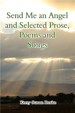 Send Me an Angel and Selected Prose, Poetry and Songs
