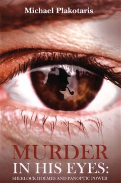 Murder in His Eyes: Sherlock Holmes and Panoptic Power