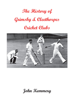 The History of Grimsby & Cleethorpes Cricket Clubs