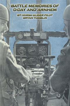 Battle Memories of D-Day and Arnhem