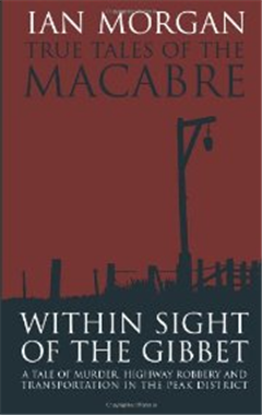 True Tales of the Macabre: Within Sight of the Gibbet