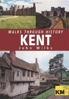 Walks Through History: Kent