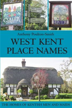 West Kent Place Names - The Homes of Kentish Men and Maids