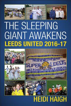 The Sleeping Giant Awakens - Leeds United 2016-17.