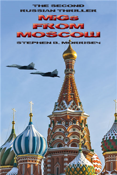MiGs from Moscow: The Second Russian Thriller