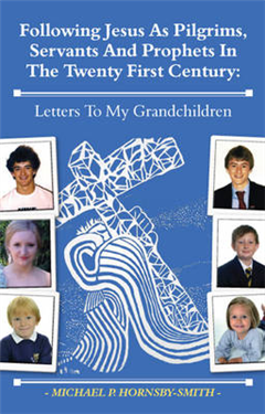 Following Jesus as Pilgrims, Servants and Prophets in the Twenty First Century: Letters to My Grandchildren