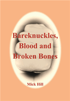 Bareknuckles, Blood and Broken Bones