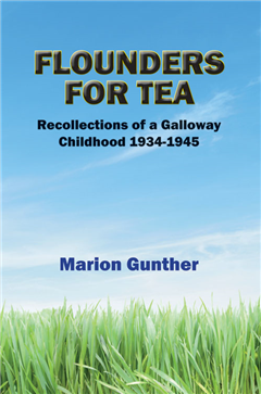 Flounders for Tea: Recollections of a Galloway childhood 1934-1945