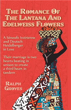 The Romance of the Lantana and Edelweiss Flowers: A Senoufo Ivoirienne and Deutsch Heidelberger in Love