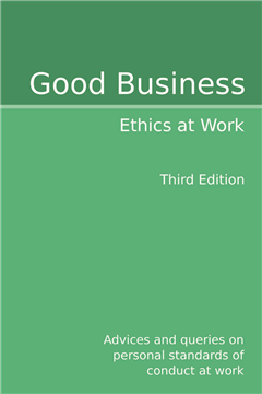 Good Business: Ethics at Work Third Edition