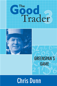 The Good Trader III: Greenspan's Game