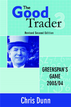 The Good Trader III: Greenspan's Game: 2003-2004