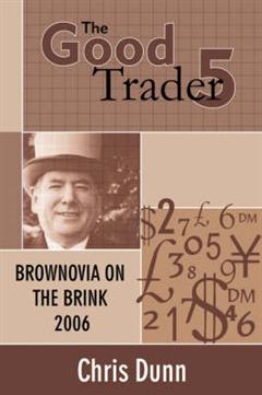 The Good Trader V: Brownovia on the Brink