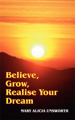 Believe, Grow, Realise Your Dream