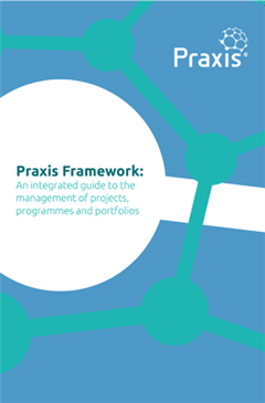 Praxis Framework: An integrated guide to the management of projects, programmes and portfolios