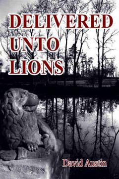 DELIVERED UNTO LIONS