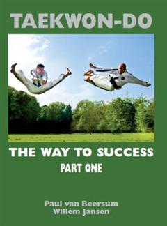 TAEKWON-DO: The Way To Success, Vol 1, Fundamentals