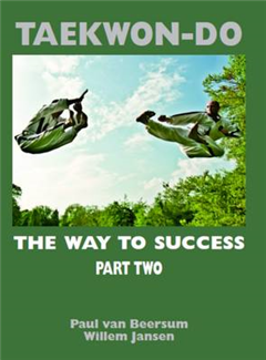 TAEKWON-DO: The Way To Success, Vol 2, Techniques in Practice