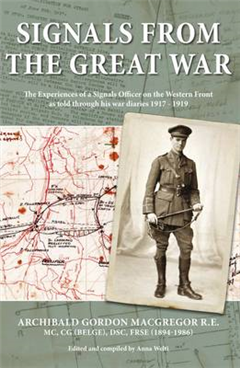 SIGNALS FROM THE GREAT WAR The Experiences of a Signals Officer on the Western Front as told through his war diaries 1917 - 1919