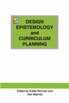 Design Epistemology and Curriculum Planning