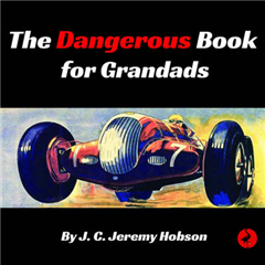 The Dangerous Book for Grandads