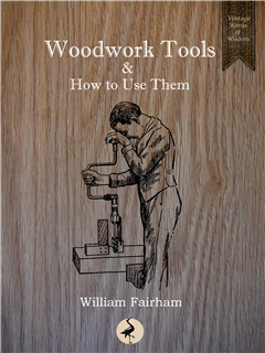 Woodwork Tools & How to Use Them