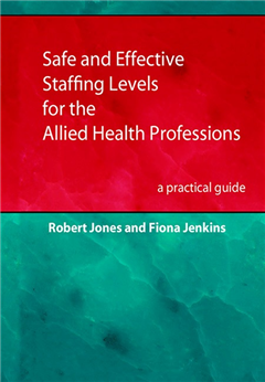 Safe and Effective Staffing Levels for the Allied Health Professions: a practical guide