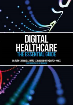 Digital Healthcare: the essential guide